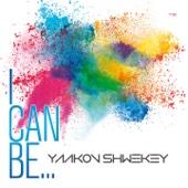 I Can Be - Yaakov Shwekey
