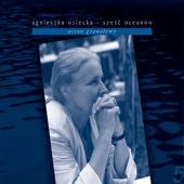 Agnieszka Osiecka - Sześć Oceanów - Ocean Granatowy