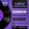 On an Evening in Roma / You Can't Love 'Em All (feat. Gus Levene and His Orchestra) [Mono Version] - Single, Dean Martin