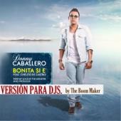 Bonita Si E´ (Version para DJs) [feat. Chelito de Castro]