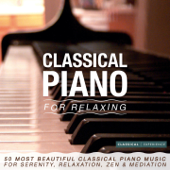 Classical Piano for Relaxing: 50 Most Beautiful Classical Piano Music for Serenity, Relaxation, Zen & Méditation
