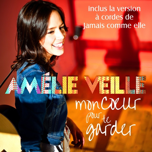 Mon cœur pour te garder version bonus Amélie Veille CD cover