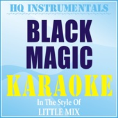 Black Magic (Instrumental / Karaoke Version) [In the Style of Little Mix]