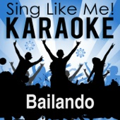 Bailando (Spanish Edit) [Karaoke Version With Guide Melody] [Originally Performed By Enrique Iglesias & Descemer Bueno]