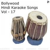 Bollywood Hindi Karaoke Songs, Vol. 17