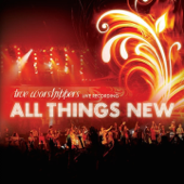 All Things New (JPCC Worship) [Live]