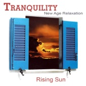 Tranquility New Age Relaxation: Rising Sun