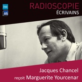 Radioscopie (Écrivains): Jacques Chancel reçoit Marguerite Yourcenar