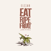 Eat Ripe Fruit