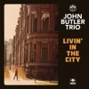 Livin' In the City - Single, John Butler Trio