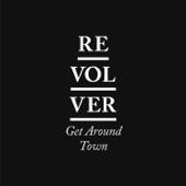 Get Around Town - Revolver