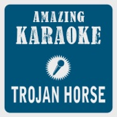 Trojan Horse (Karaoke Version) [Originally Performed By Luv]