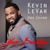 Your Destiny - Kevin LeVar & One Sound