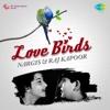 Love Birds: Nargis and Raj Kapoor - Manna Dey & Lata Mangeshkar