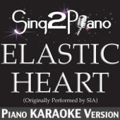 Elastic Heart (Originally Performed By Sia) [Piano Karaoke Version]