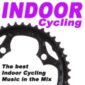 Indoor Cycling (The Best Indoor Cycling Music in the Mix)