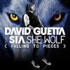 She Wolf (Falling to Pieces) [feat. Sia] - Single, David Guetta