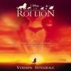 Le Roi Lion (Bande originale de film) [Version intégrale française], Elton John, Hans Zimmer & Tim Rice
