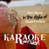 Doce Rosas (In the Style of Daniel Leizca) [Karaoke Version]