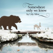 Lily Allen - Somewhere Only We Know  arte