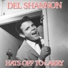 Hats Off to Larry - Single, Del Shannon