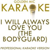 I Will Always Love You (The Bodyguard) (In the Style of Dolly Parton) [Karaoke Version]