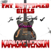 Fat Bottomed Girls (In the Style of Queen) [Karaoke Version]