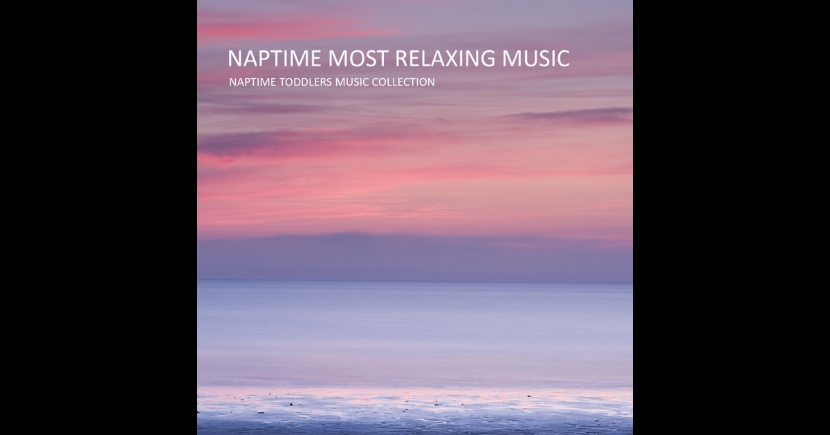 naptime most relaxing music piano lullaby music relaxation baby sleep music by naptime. Black Bedroom Furniture Sets. Home Design Ideas