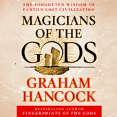 Magicians of the Gods: The Forgotten Wisdom of Earth's Lost Civilization (Unabridged) - Graham Hancock Cover Art