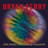 Bryan Ferry - The Times They Are a-Changin' (Radio Edit) ilustración