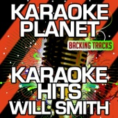 Gettin' Jiggy Wit It (Karaoke Version With Background Vocals) [Originally Performed By Will Smith]