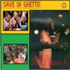 Save Di Ghetto