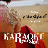 Salta (In the Style of Tequila) [Karaoke Version]