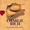 Right Behind You Baby, Charlie Rich