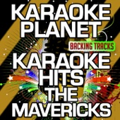 Karaoke Hits The Mavericks (Karaoke Version)