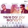 Tere Dar Par Sanam (Be My Love)