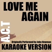 Love Me Again (Karaoke Version) [Originally Performed By John Newman]