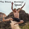 The Brave Monkeys Speak | Adventure and the Science of Stoked