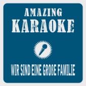 Wir sind eine große Familie (2009 Edit) [Karaoke Version] [Originally Performed By Party-Deejays]