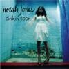 Sinkin' Soon - EP, Norah Jones