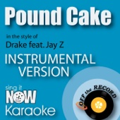 Listen to Pound Cake (In the Style of Drake feat. Jay Z) [Instrumental Karaoke Version] music video