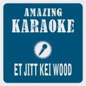Et jitt kei Wood (Karaoke Version) [Originally Performed By Cat Ballou]