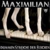 Dummen Streiche Der Reichen - Single, Maximilian
