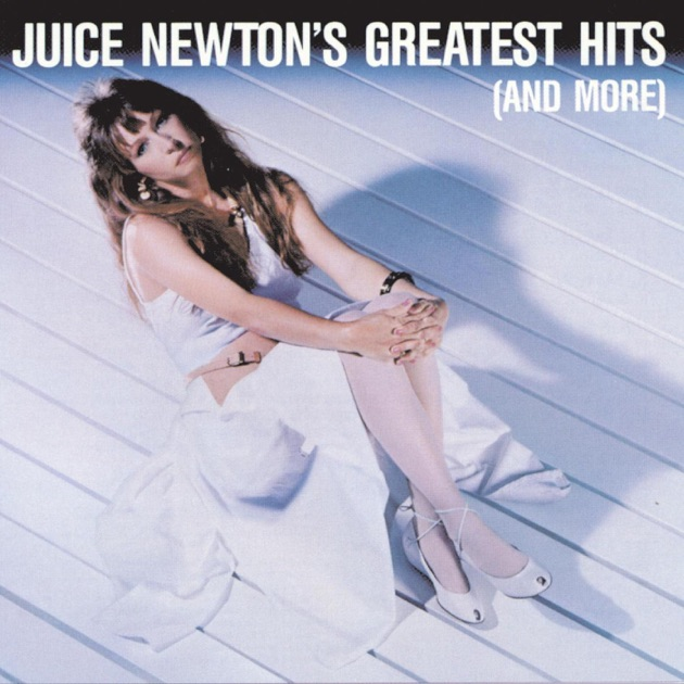 Juice Newton's Greatest Hits (And More) by Juice Newton