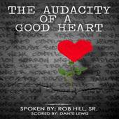 The Audacity of a Good Heart