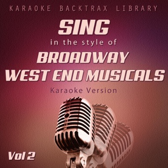 Sing in the Style of Broadway West End Musicals (Karaoke Version) [Vol 2] – Karaoke Backtrax Library