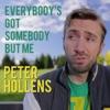 Everybody's Got Somebody - Single, Peter Hollens