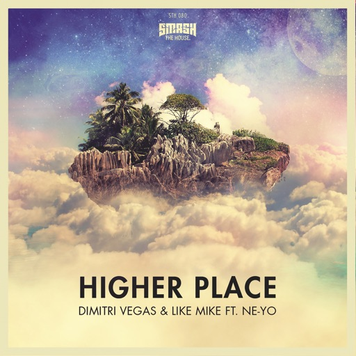Higher Place (feat. Ne-Yo) - Dimitri Vegas & Like Mike