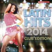 Latin Hits 2014 Club Edition (Kuduro, Salsa, Bachata, Merengue, Reggaeton, Fitness, Mambo, Timba, Cubaton, Dembow, Cumbia)