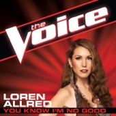 You Know I'm No Good (The Voice Performance) - Loren Allred